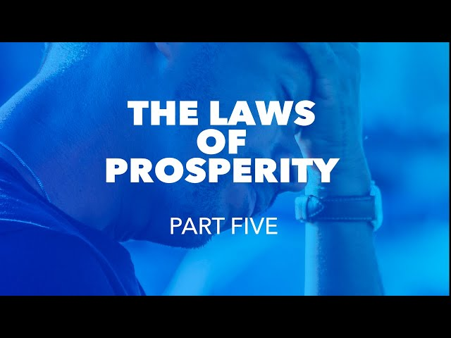 The Laws of Prosperity - Part Five - Live