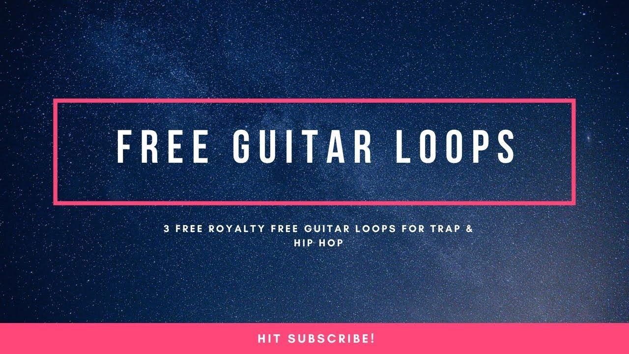 Free Guitar Loops - 3 Guitar Samples for Trap & Hip Hop - 2018