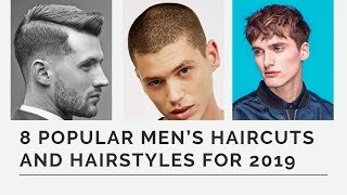 8 POPULAR MEN'S HAIRCUTS AND HAIRSTYLES FOR 2019
