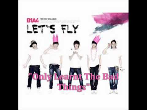 [MP3 DOWNLOAD] B1A4- Only Learnt The Bad Things w/ Romanized & English Lyrics
