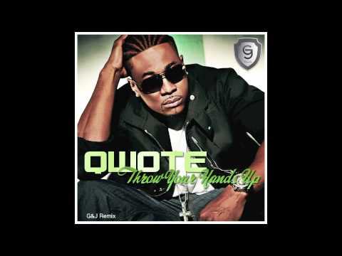 Qwote - Throw your hands up ( G&J remix )