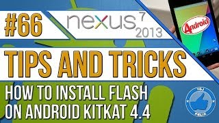 Nexus 7 2013 Tips and Tricks #66: How to Install Flash On Android Kitkat 4.4