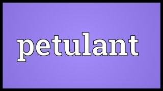 Petulant Meaning