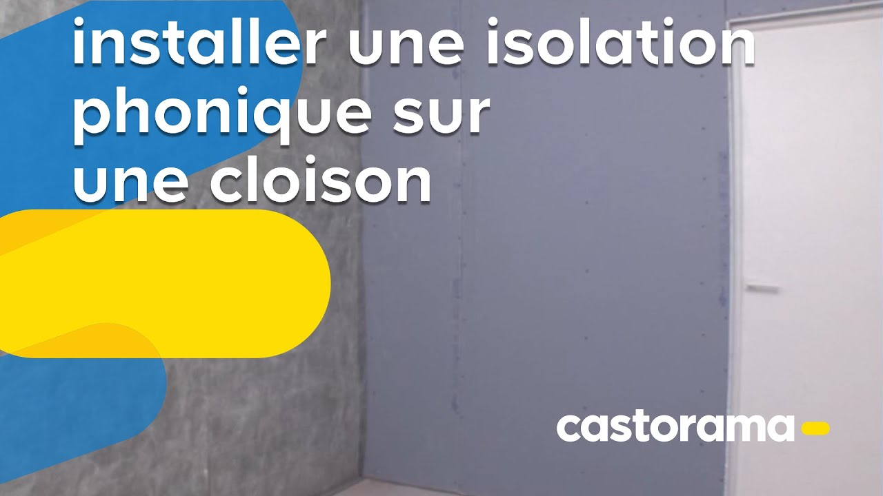 Isolation phonique 2 installer une isolation phonique for Comment isoler un mur