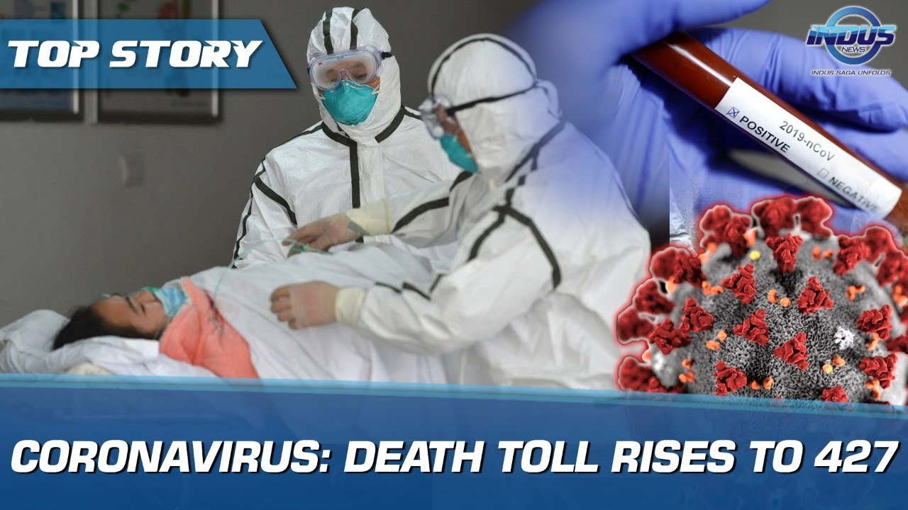 Coronavirus: Death toll rises to 427 | Indus News