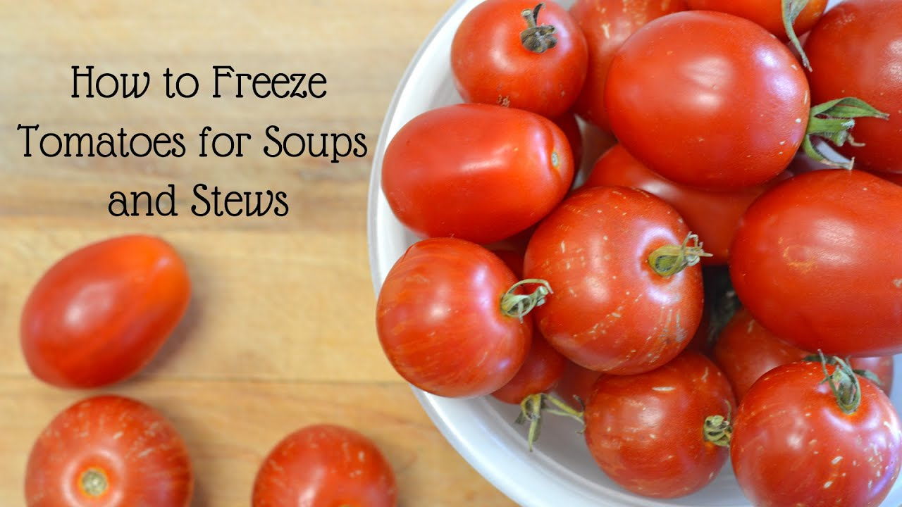 How To Freeze Tomatoes For Soups Stews And Chili Youtube