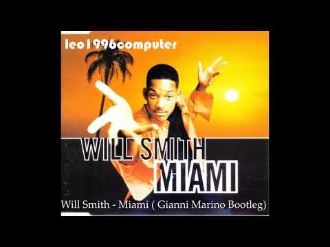 Will Smith - Miami (Gianni Marino Bootleg)