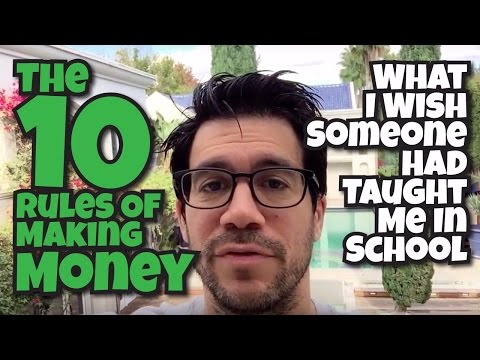 The 10 Rules Of Making Money: What I Wish Someone Had Taught Me In School