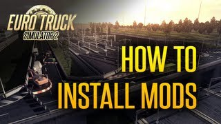 Euro Truck Simulator 2 - How to Install Mods - A Guide