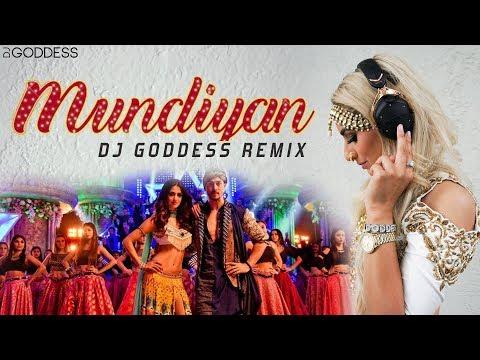 Mundiyan | Baaghi 2 | DJ Goddess Remix
