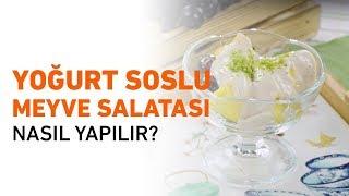 Yoğurt Soslu Meyve Salatası Nasıl Yapılır?