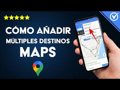 Cómo Agregar o Añadir Múltiples Destinos a Google Maps en Android con Varias Paradas y Lugares