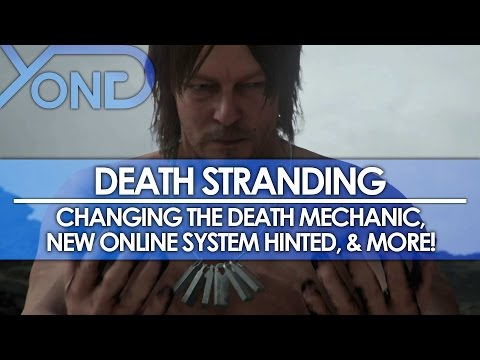 Death Stranding - Changing The Death Mechanic, New Online System Hinted, and More!
