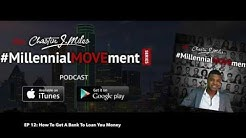 How To Get a Bank To Lend You Money. EP 12: The Millennial Movers Series Podcast