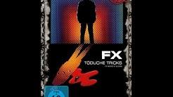 FX Tödliche Tricks Kinotrailer Full HD