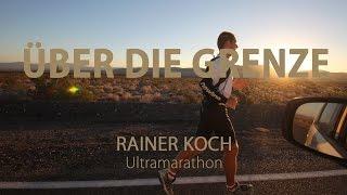 """""""Über die Grenze"""" – Ultramarathon Doku (Rainer Koch) Lauf durch ganz Amerika!"""