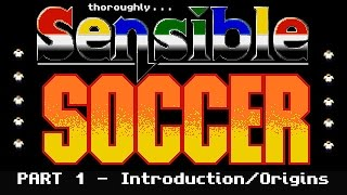 Sensible Soccer Series Review and Retrospective (Long version) - Kim Justice