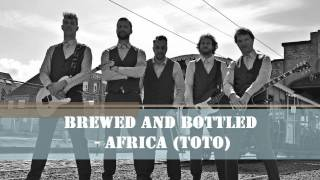 Brewed And Bottled - Africa (Toto punk cover)