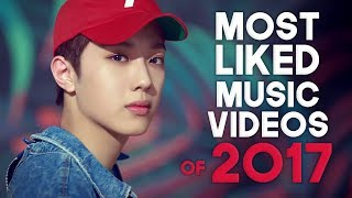 «TOP 25» MOST LIKED KPOP GROUPS MUSIC VIDEOS OF 2017