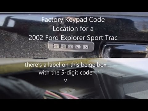 Factory Keypad Code Location For A 2002 Ford Explorer Sport Trac