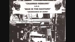"Charred Remains A.K.A. ""Man Is The Bastard"" - Abundance Of Guns 7"""