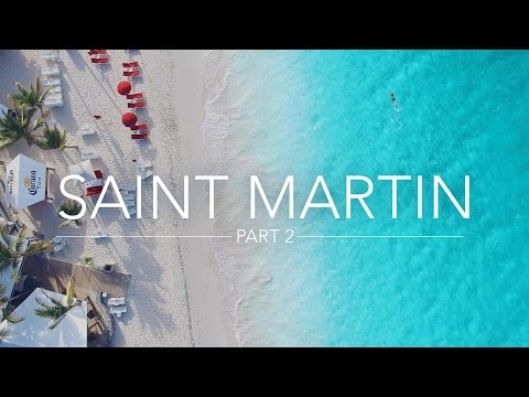 SAINT MARTIN - ST MAARTEN - CARIBBEAN - Part 2 | Marill Adventures