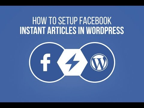 FACEBOOK INSTANT ARTICLES FULL SETUP TUTORIAL for WordPress 2018 [ENGLISH]