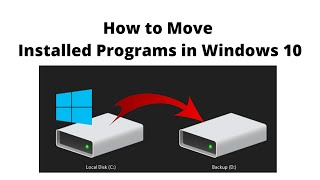 How to Move Installed Programs in Windows 10
