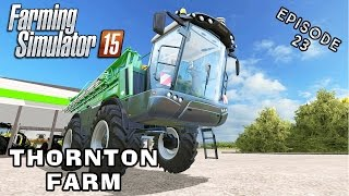 Let's Play Farming Simulator 2015 | Thornton Farm | Episode 23