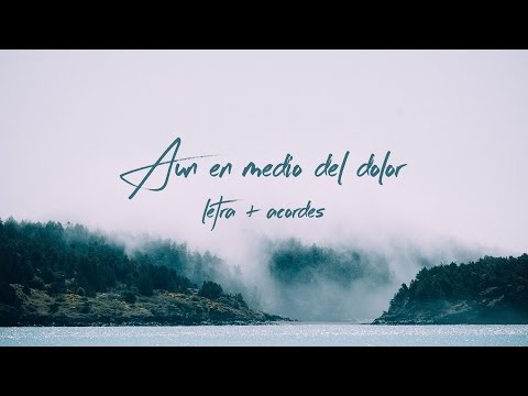 TWICE - Aun en medio del dolor (letras + acordes) (Hillsong United - Even when it hurts en español)