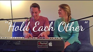 """A Great Big World """"Hold Each Other"""" - David & Hannah Cover"""