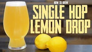 Single Hop (Lemon Drop) Hazy Session IPA