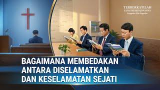 Terberkatilah Yang Miskin Jiwanya(3)Bagaimana Membedakan Antara Diselamatkan dan Keselamatan Sejati