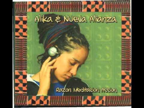 Alika & Nueva Alianza - Razon Meditacion Accion Completo