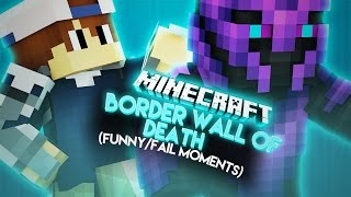 BORDER WALL OF DEATH!! (FUNNY/FAIL MOMENTS)