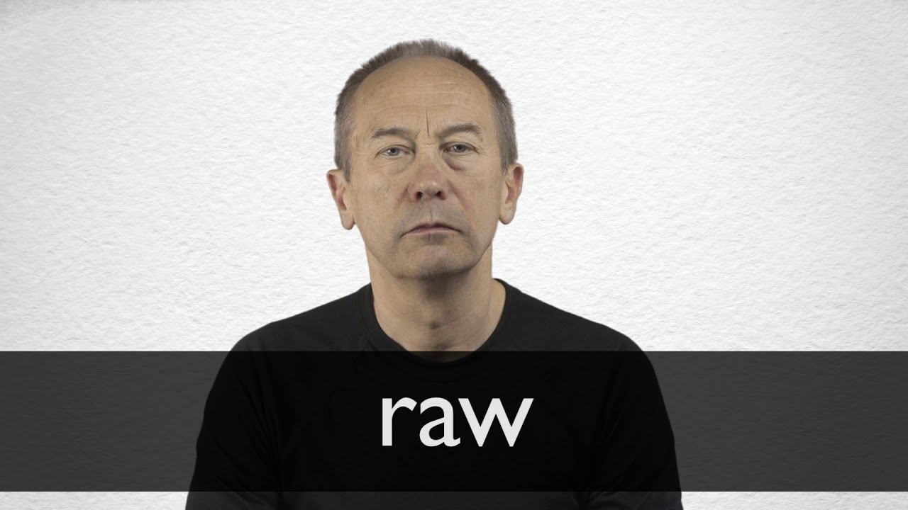 How to pronounce RAW in British English