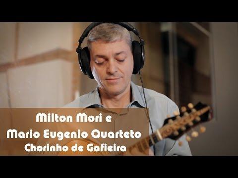 Milton Mori e Mário Eugênio Quarteto - Chorinho de Gafieira