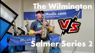 Wilmington Alto v. Selmer Series II with Musician Max Snyder