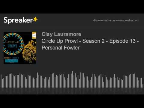 Circle Up Prowl - Season 2 - Episode 13 - Personal Fowler