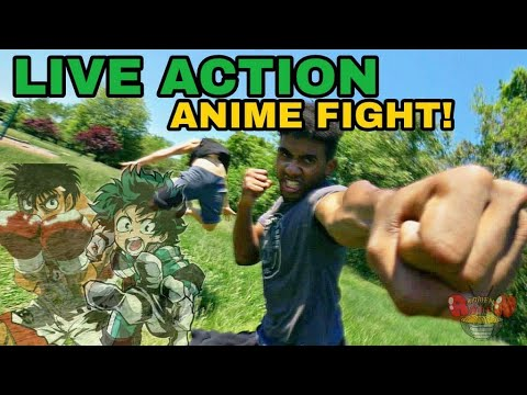 Live Action Anime Fight!!!