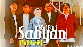 [1.58 MB] IDUL FITRI - SABYAN (UNOFFICIAL LYRICS VIDEO)