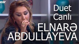 Elnarə Abdullayeva Adil Karaca Duet Canlı İfa 2017