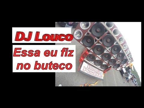DJ Louco- Essa eu fiz no buteco 2016