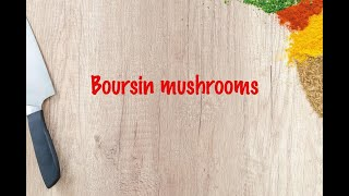 How to cook - Boursin mushrooms