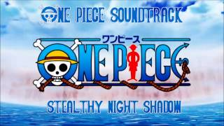 One Piece Soundtrack - Stealthy Night Shadow