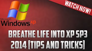 How to breathe life into Windows XP[Tips][2014]