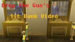 My 1st Bank Video [Drop the Gun]