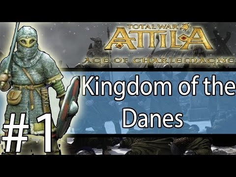 Total War: ATTILA - Age Of Charlemagne - Kingdom of the Danes #1