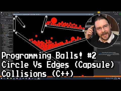 Programming Balls #2 Circles V Edges Collisions C++