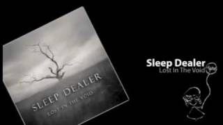 Sleep Dealer - Lost In The Void